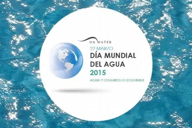 Día Mundial del Agua 2015: Agua y Desarrollo Sostenible