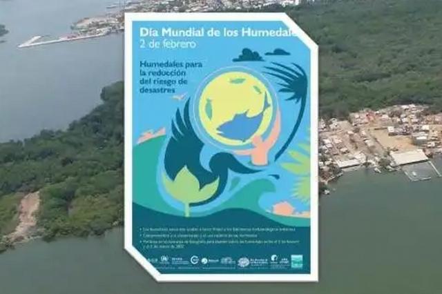 Día Mundial de los Humedales 2017: Humedales para la reducción del riesgo de desastres