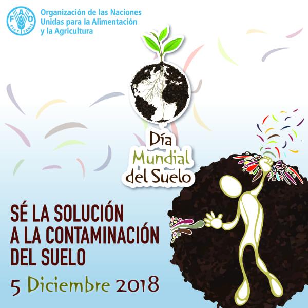 Día Mundial del Suelo 2018: «Sea la solución a la contaminación del suelo»